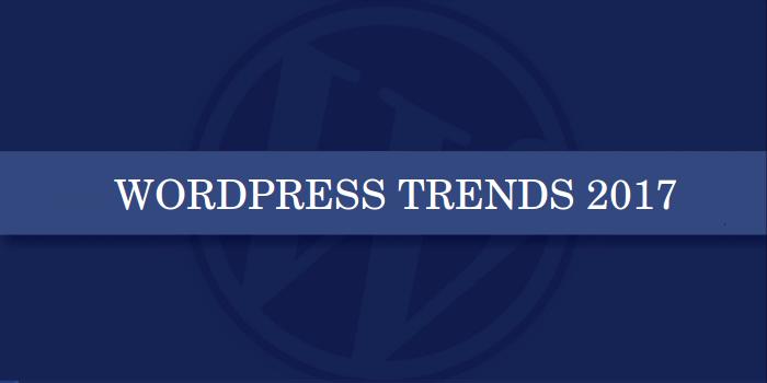 WordPress Trends 2017