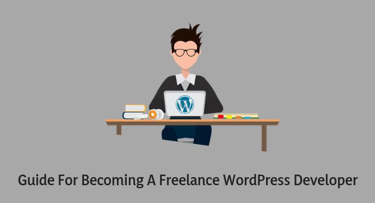 Guide For Becoming A Freelance WordPress Developer (2)
