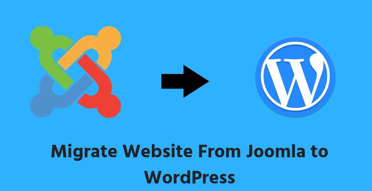 migrate website from Joomla to WordPress
